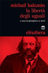 BAKUNIN La liberta degli uguali_COVER.indd